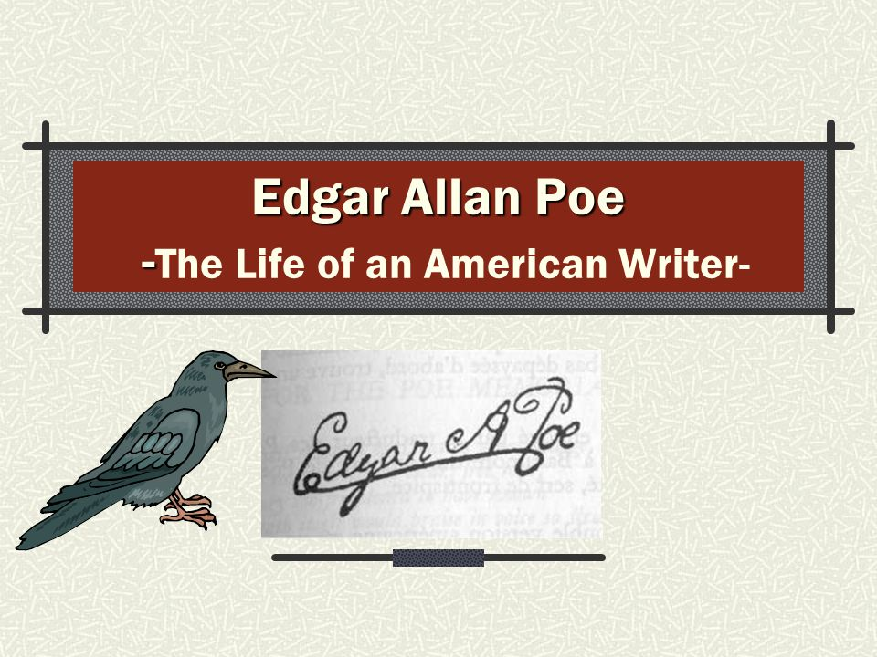 an analysis of edgar allan poe as an american writer The raven - once upon a 1809, edgar allan poe was born in boston, massachusetts poe is remembered as one of the first american writers to become a major.