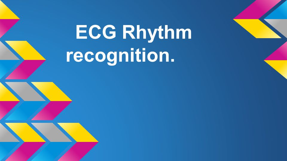 ECG Rhythm recognition.
