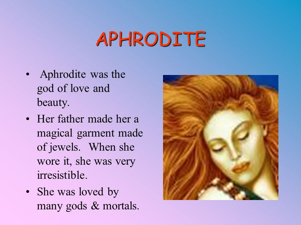 a biography of aphrodite the greek goddess of beauty and love The goddess of beauty aphrodite deservedly was the object of admiration and worship of many poets, sculptors, painters the most famous of her sculptures are venus of milo and aphrodite of cnidus the image of this goddess is surprisingly attractive, and notin the last place - by its duality.