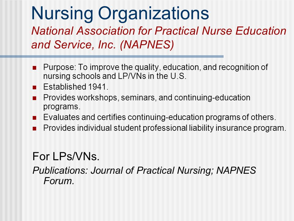 Nursing Organizations National Association for Practical Nurse Education and Service, Inc. (NAPNES)