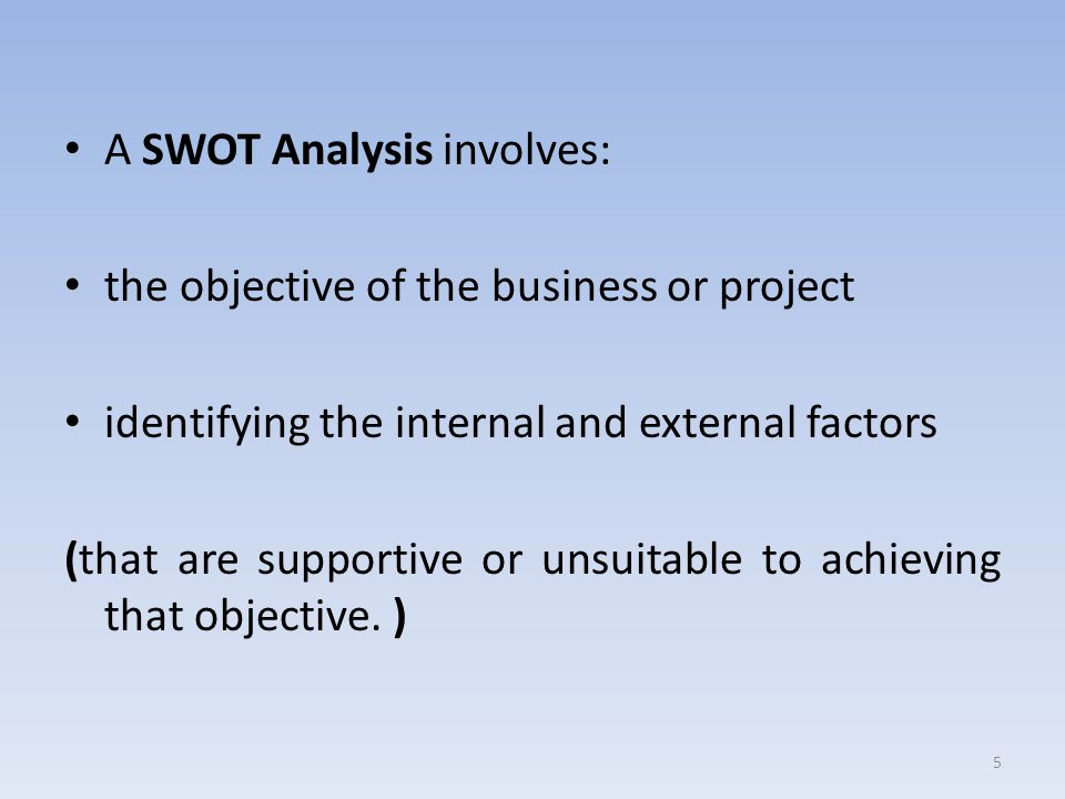 A SWOT Analysis involves:
