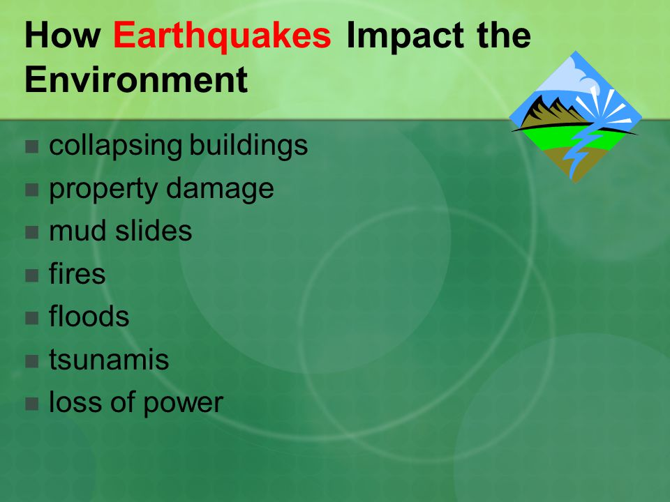 effects of earthquakes on humans and environment Both california and iran live with the ever-present possibility of earthquakes this time the effect was catastrophic and the arrival of two us aid planes in the disaster zone, the first american aircraft to land in iran for a decade, underscores the high international implications of the human disaster in bam.