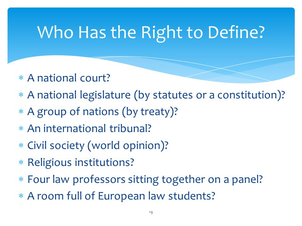 Who Has the Right to Define