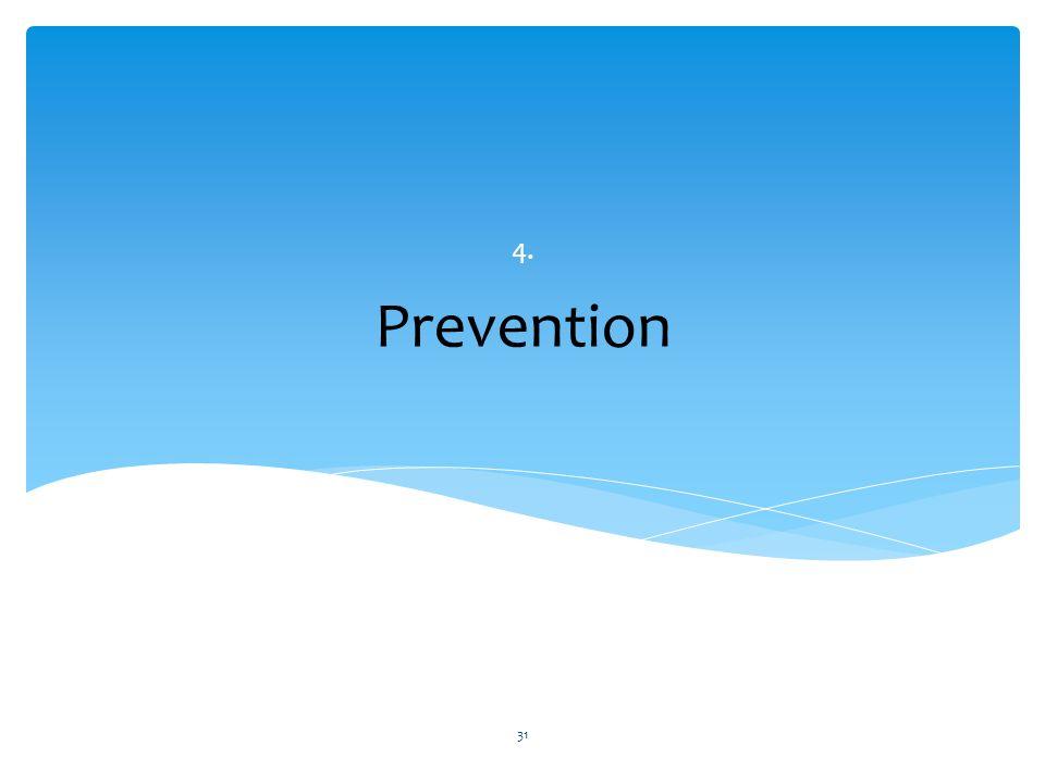 4. Prevention