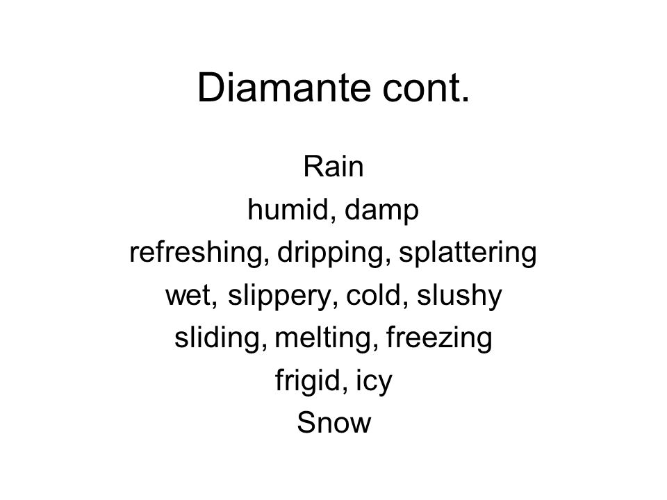 Diamante cont. Rain humid, damp refreshing, dripping, splattering
