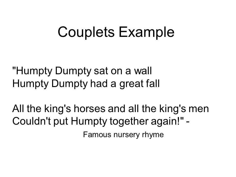 Couplets Example Humpty Dumpty sat on a wall