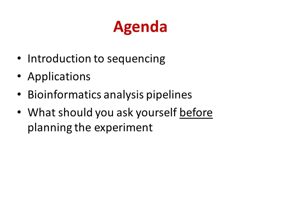 Agenda Introduction to sequencing Applications