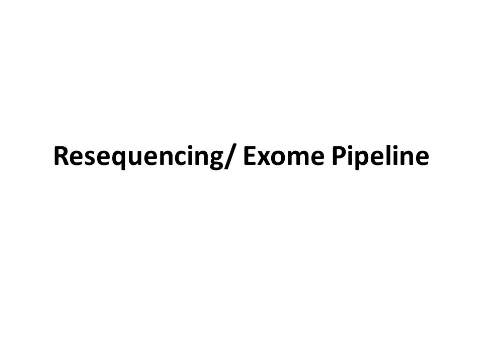 Resequencing/ Exome Pipeline