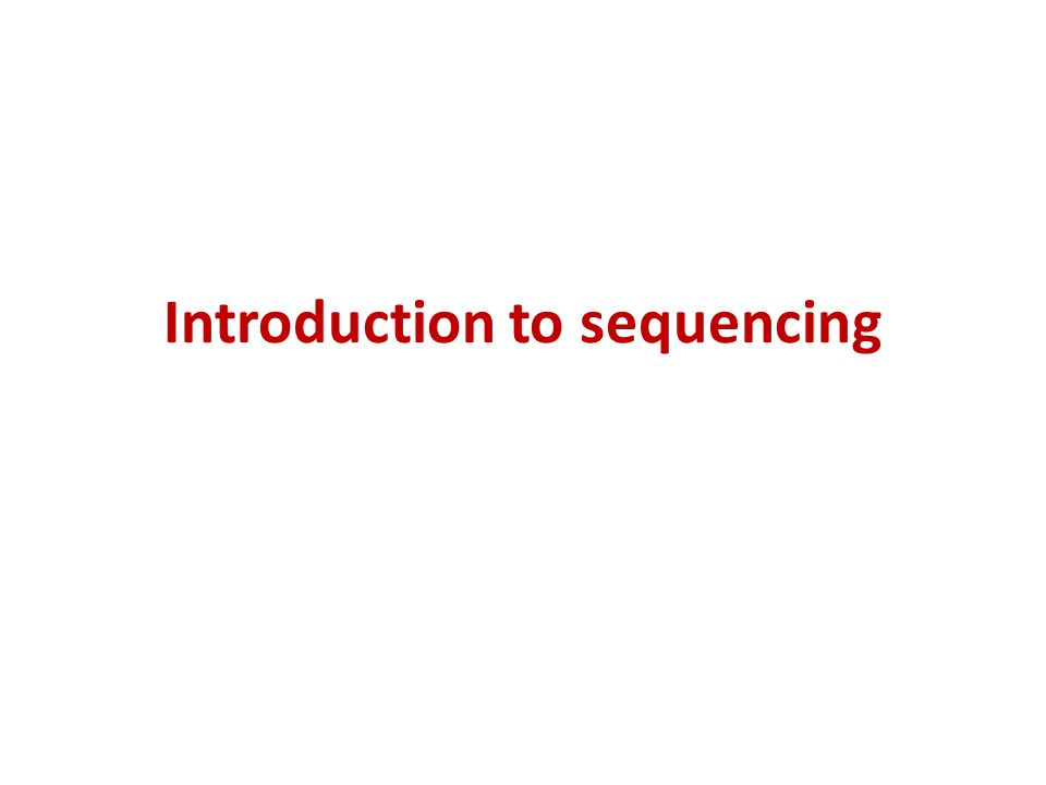 Introduction to sequencing