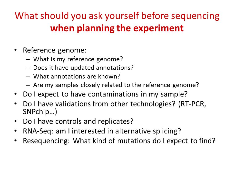 What should you ask yourself before sequencing when planning the experiment