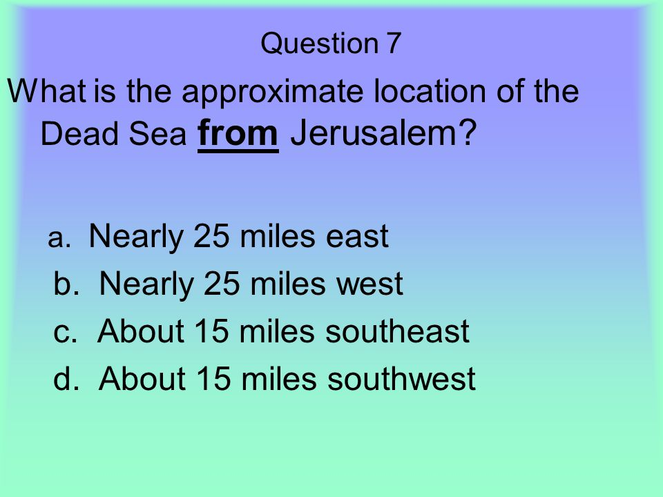 What is the approximate location of the Dead Sea from Jerusalem