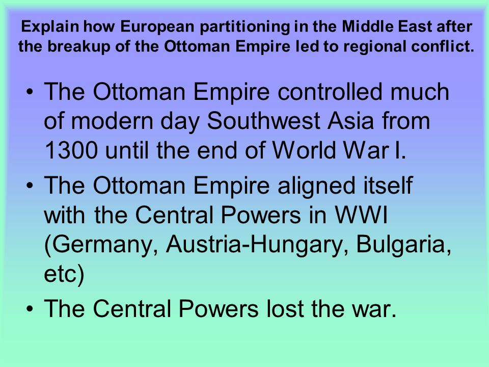 The Central Powers lost the war.