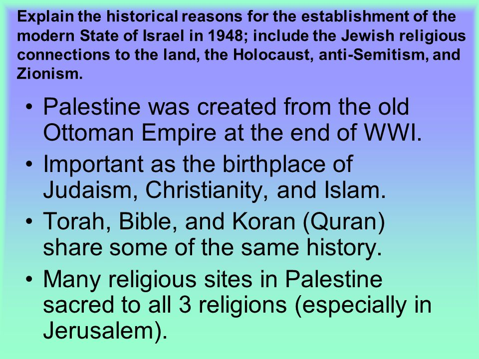 Palestine was created from the old Ottoman Empire at the end of WWI.