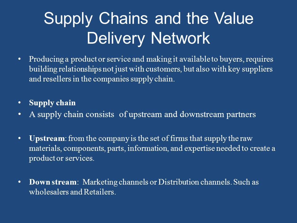 value delivery network Supply chains and the value delivery network 340341 the nature and importance from business mkgt-305 at chapman university.