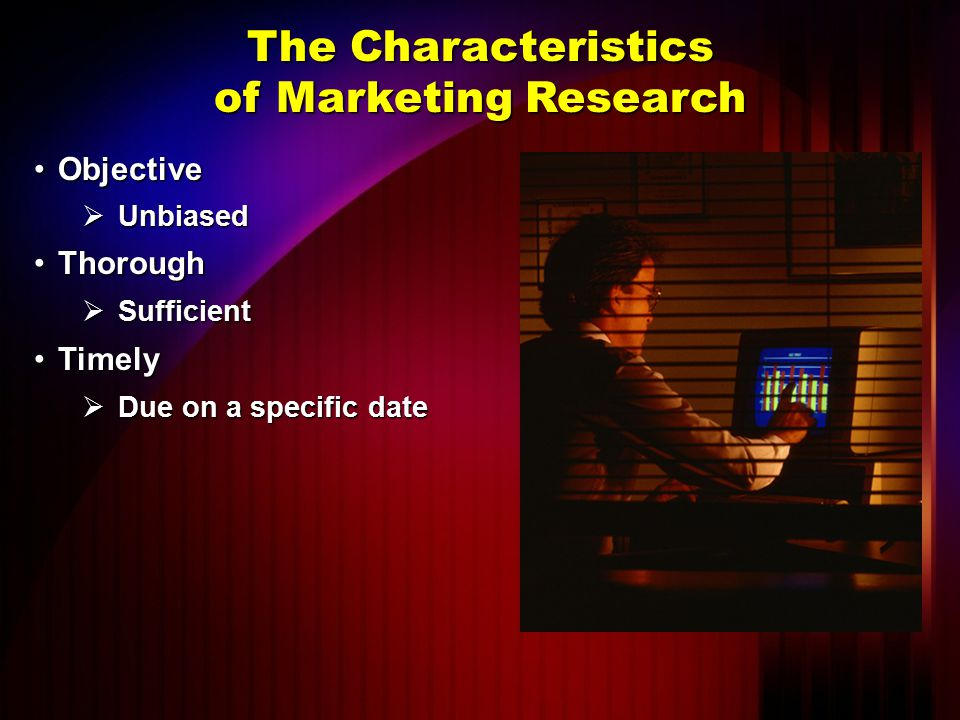 features of marketing research Marketing management is the directing of an organization's resources to develop and implement the best possible strategy in  qualitative marketing research,.