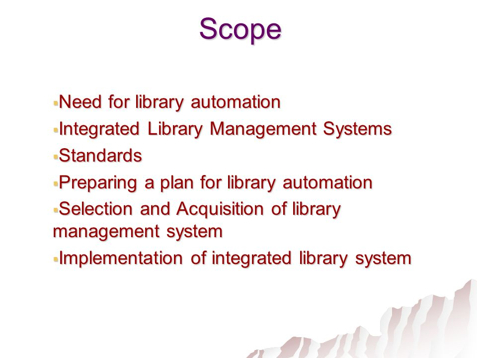 scope of computerized library system The scope of online library management information technology essay print reference this  disclaimer:  the scope of online library management system includes:  the main aim of this language is to create a easy communication through language between the computer and its users.
