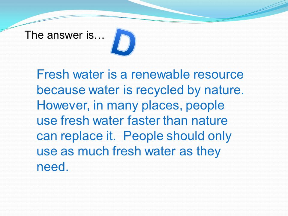 D The answer is…