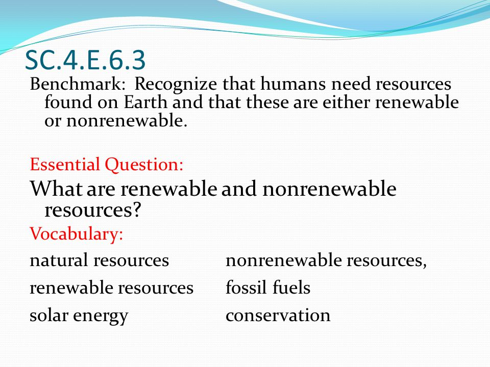 SC.4.E.6.3 What are renewable and nonrenewable resources