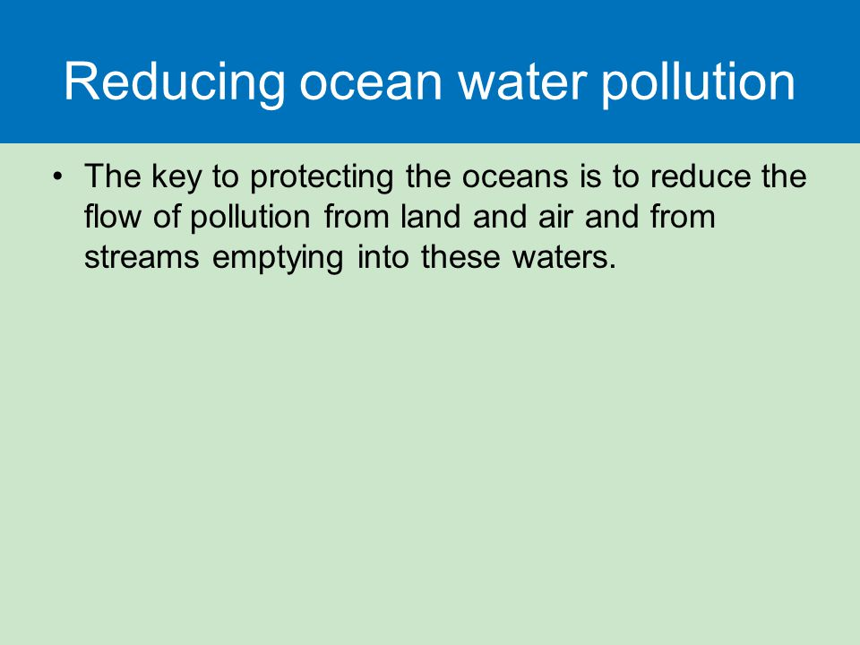 Reducing ocean water pollution