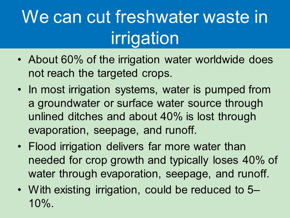 We can cut freshwater waste in irrigation