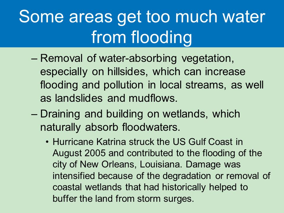 Some areas get too much water from flooding