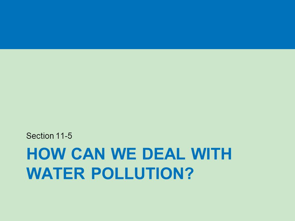 HOW CAN WE DEAL WITH WATER POLLUTION