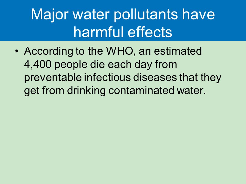 Major water pollutants have harmful effects