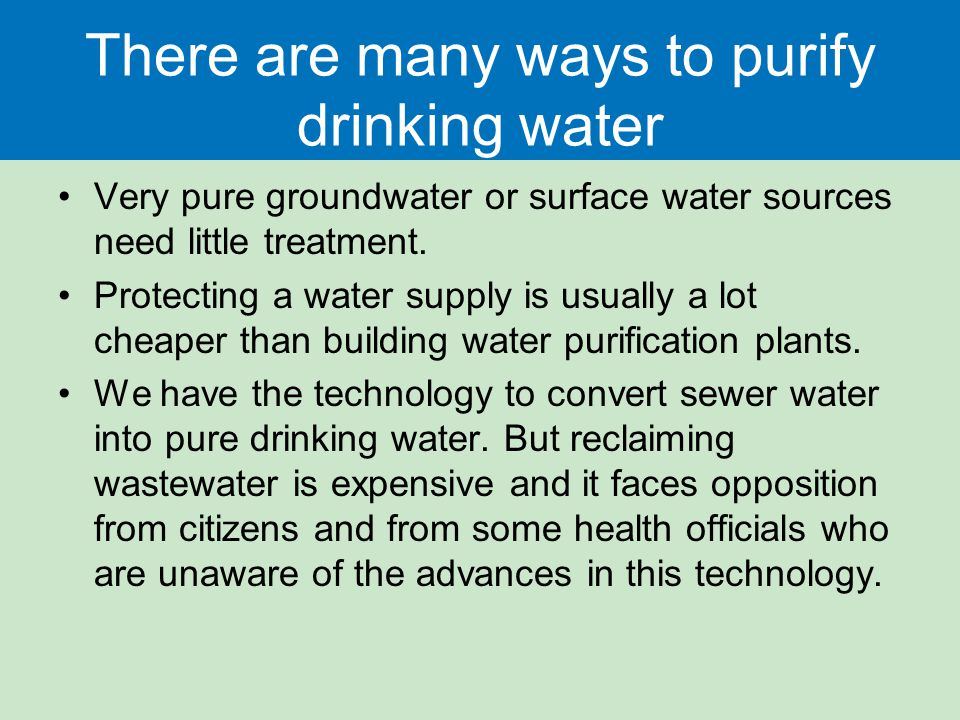 There are many ways to purify drinking water