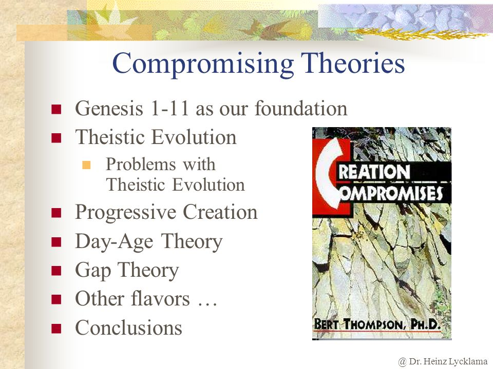 define theistic evolution theory What does theistic evolution mean in urban dictionary: a theory your development of life on the planet was set in motion and/or guided by god it really is a very.