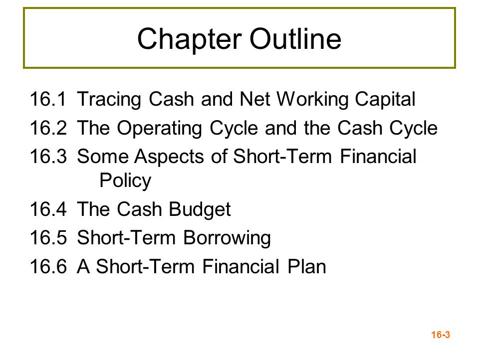 Chapter Outline 16.1 Tracing Cash and Net Working Capital