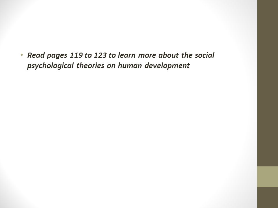 Read pages 119 to 123 to learn more about the social psychological theories on human development