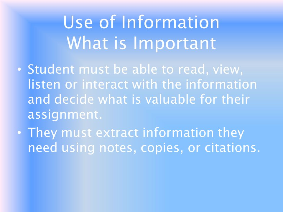 Use of Information What is Important