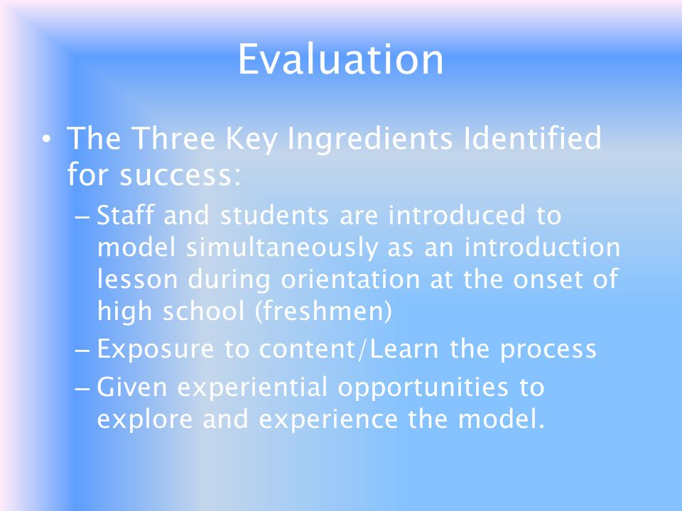 Evaluation The Three Key Ingredients Identified for success:
