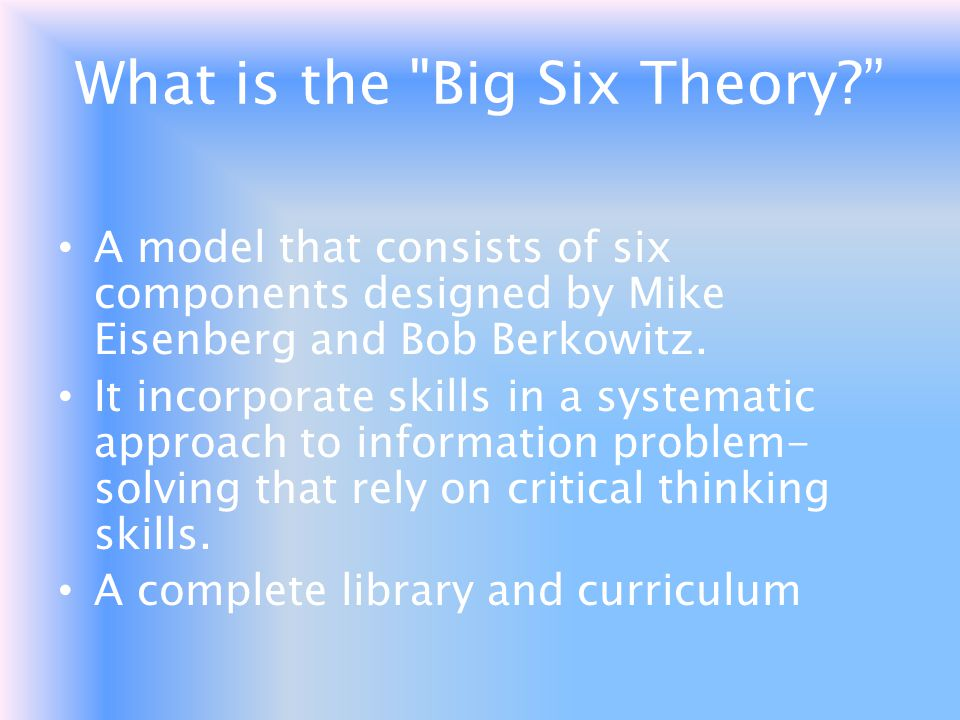 What is the Big Six Theory
