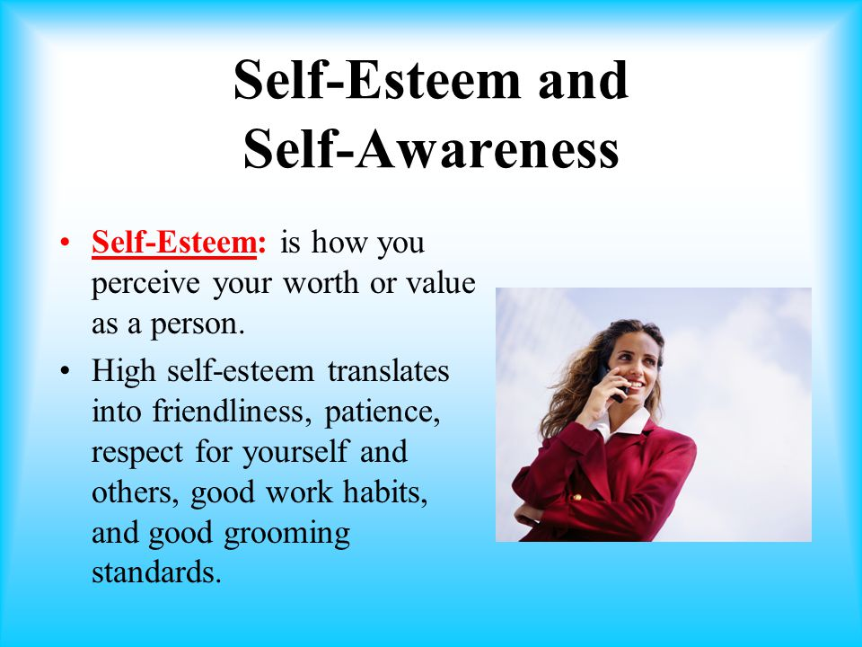 self esteem and personal awareness To foster self-awareness and confidence skills in your classroom, here are some   but if self-awareness is such an internal and personal skill, how can teachers.