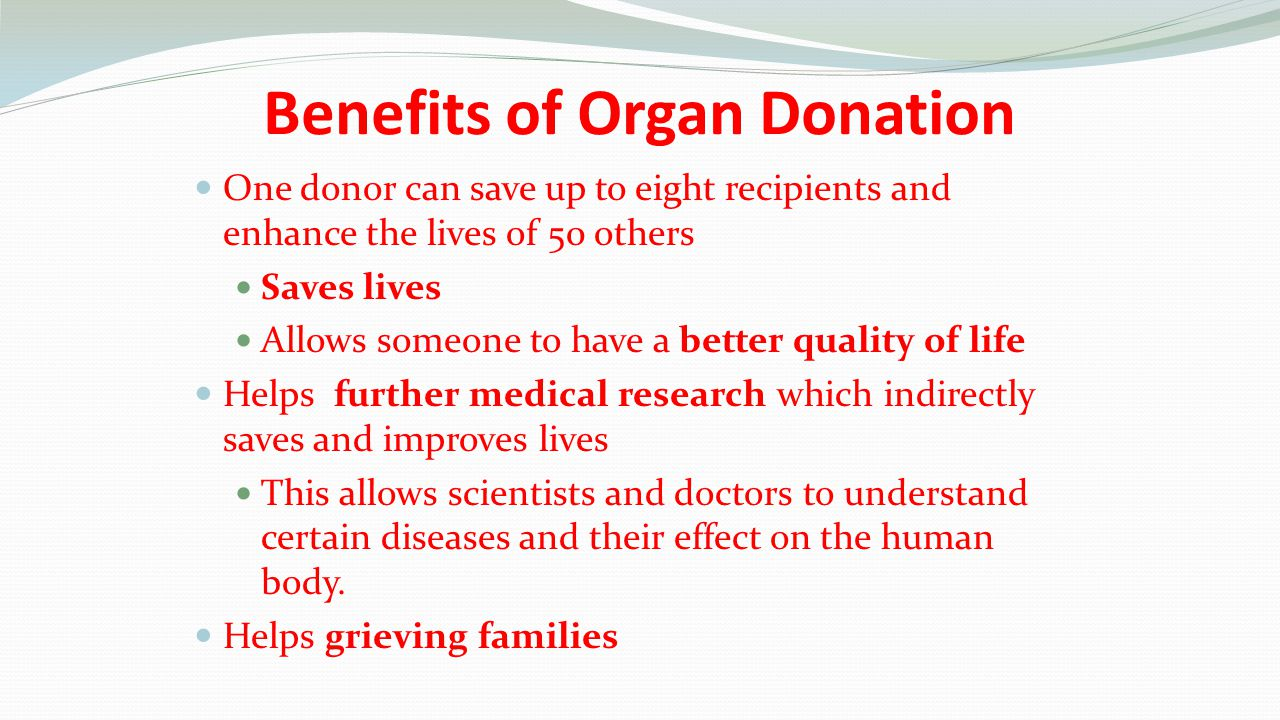 the benefits of organ donation 2 second chance at life there are two sides of every story and organ donation is no exception the only difference is that the positives will be experienced by both.