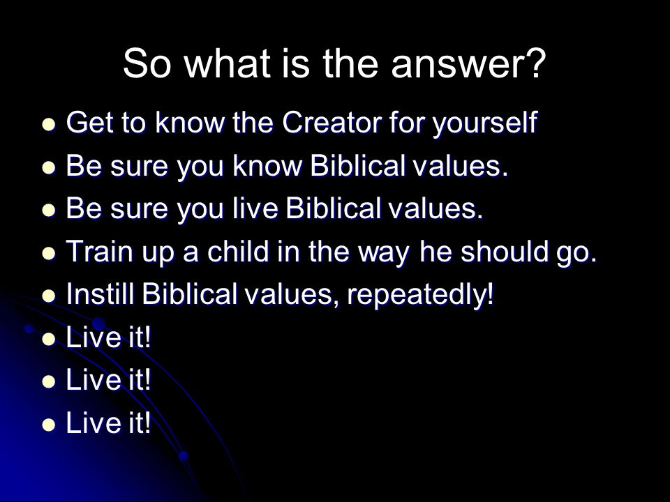 So what is the answer Get to know the Creator for yourself