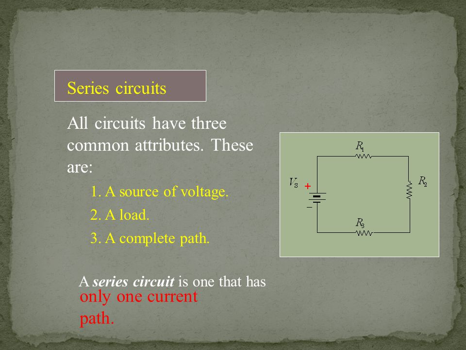 All circuits have three common attributes. These are: