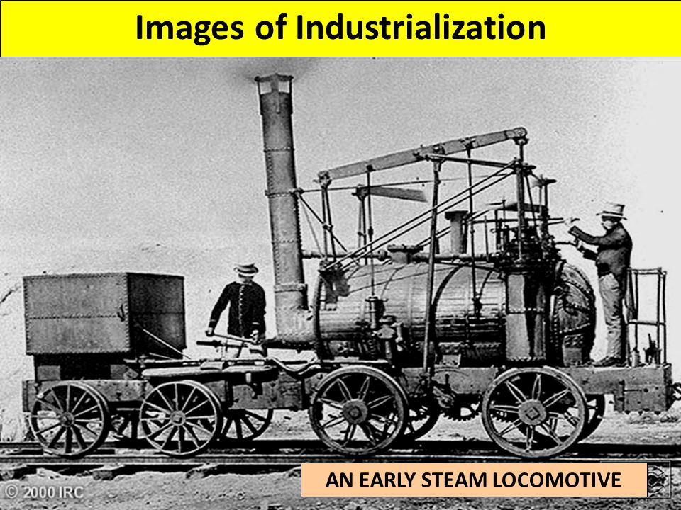 Images of Industrialization AN EARLY STEAM LOCOMOTIVE