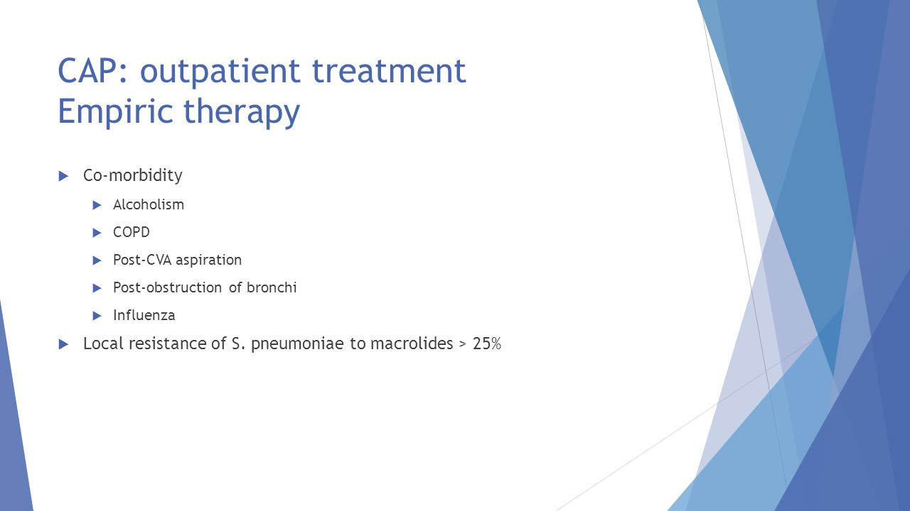 CAP: outpatient treatment Empiric therapy