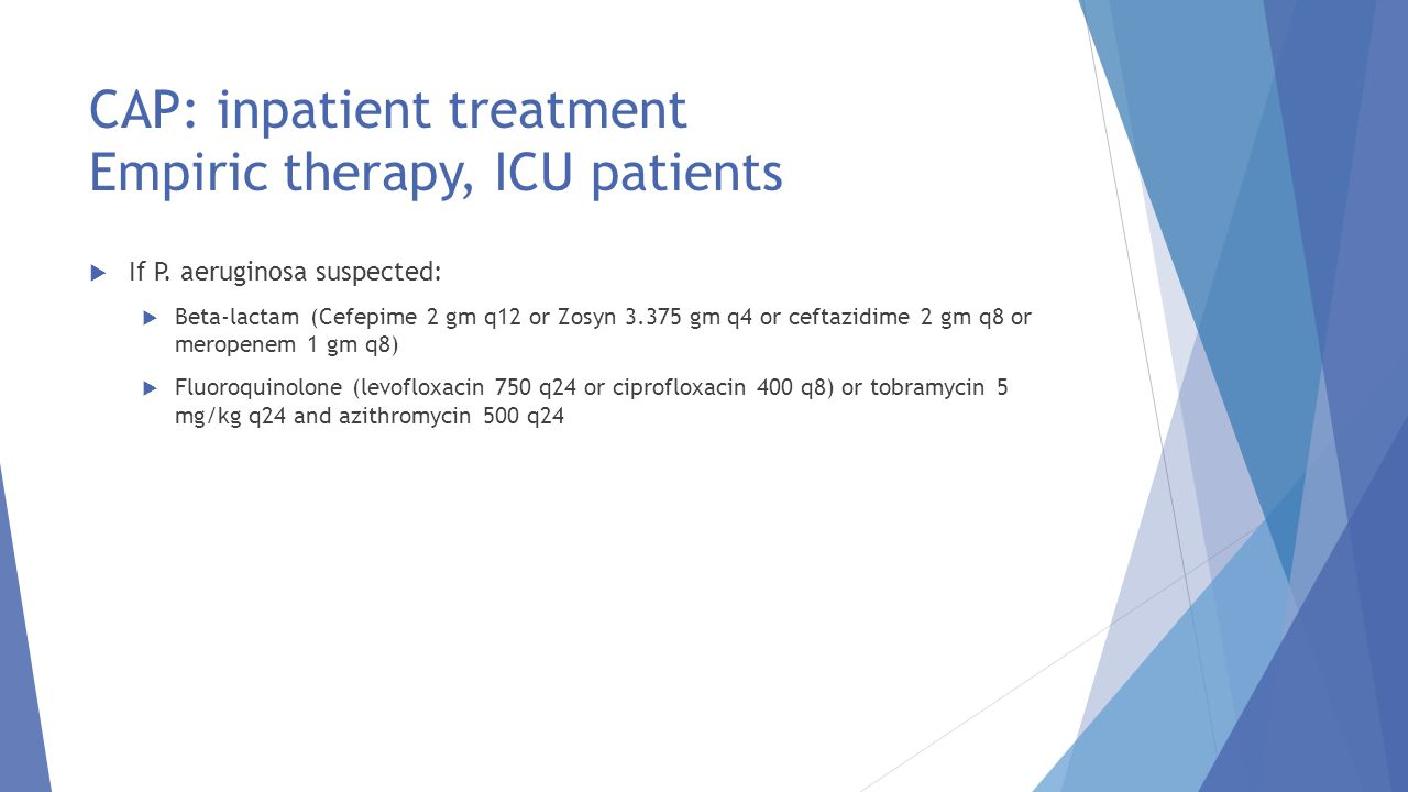 CAP: inpatient treatment Empiric therapy, ICU patients