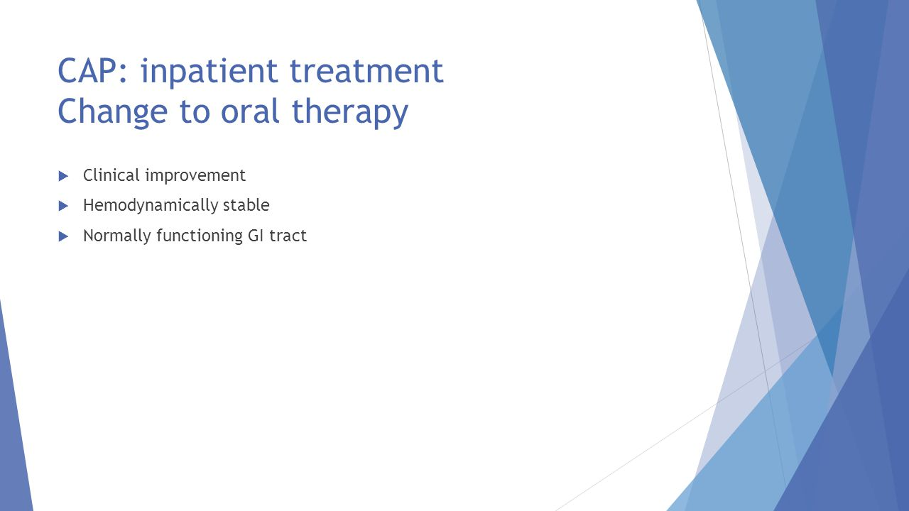 CAP: inpatient treatment Change to oral therapy