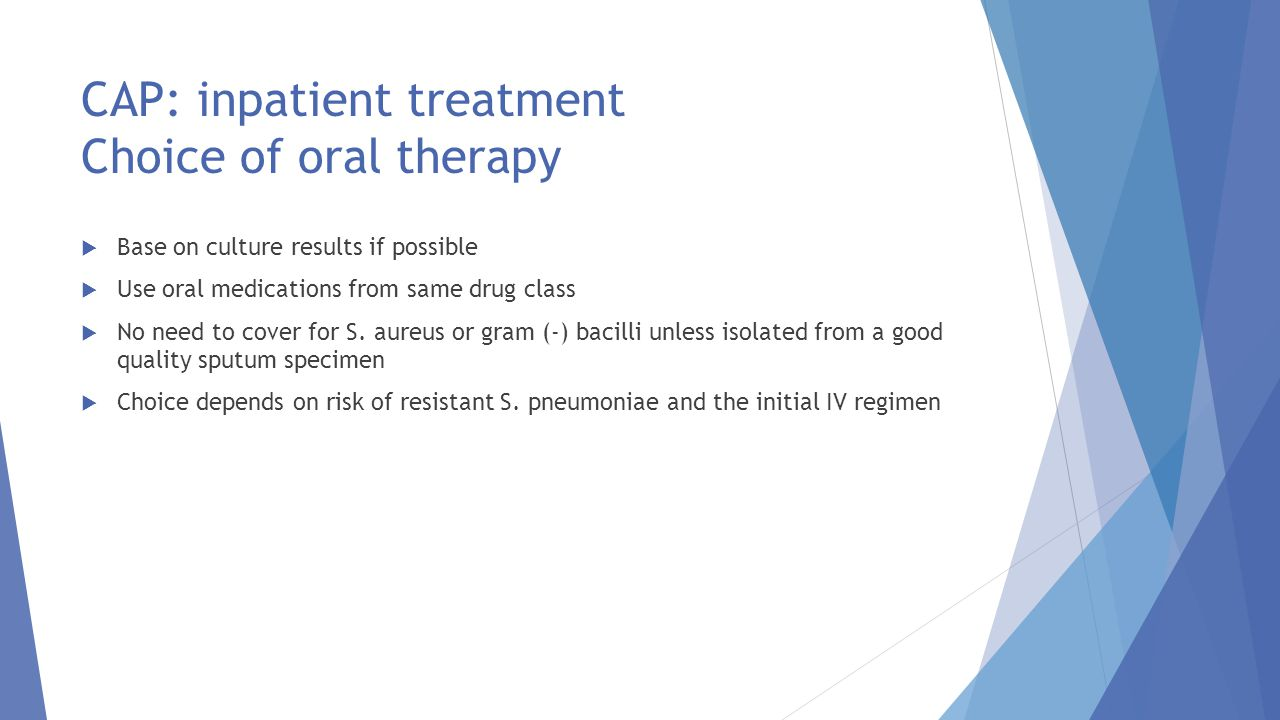 CAP: inpatient treatment Choice of oral therapy