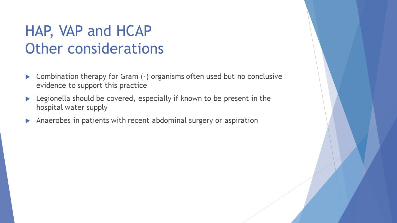 HAP, VAP and HCAP Other considerations