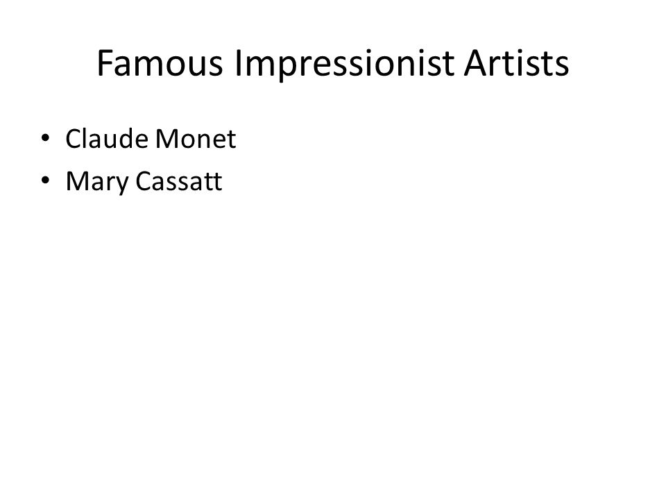 Famous Impressionist Artists