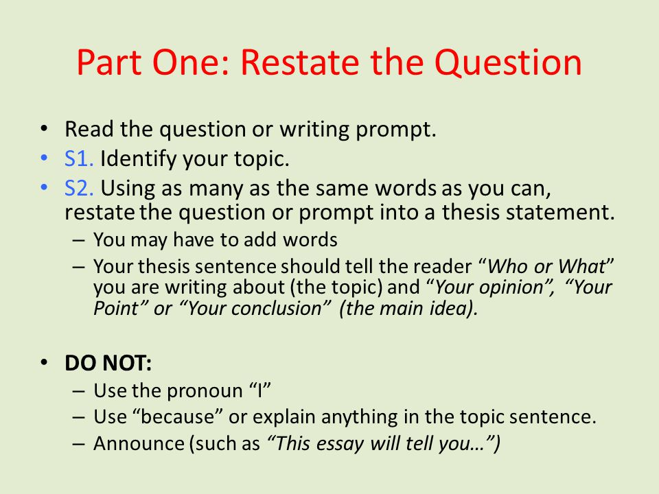 restate the thesis statement What is a thesis statement a thesis statement clearly identifies the topic being discussed, it should only cover what is being discussed in the paper, and is written for a specific audience your thesis statement belongs at the end of.