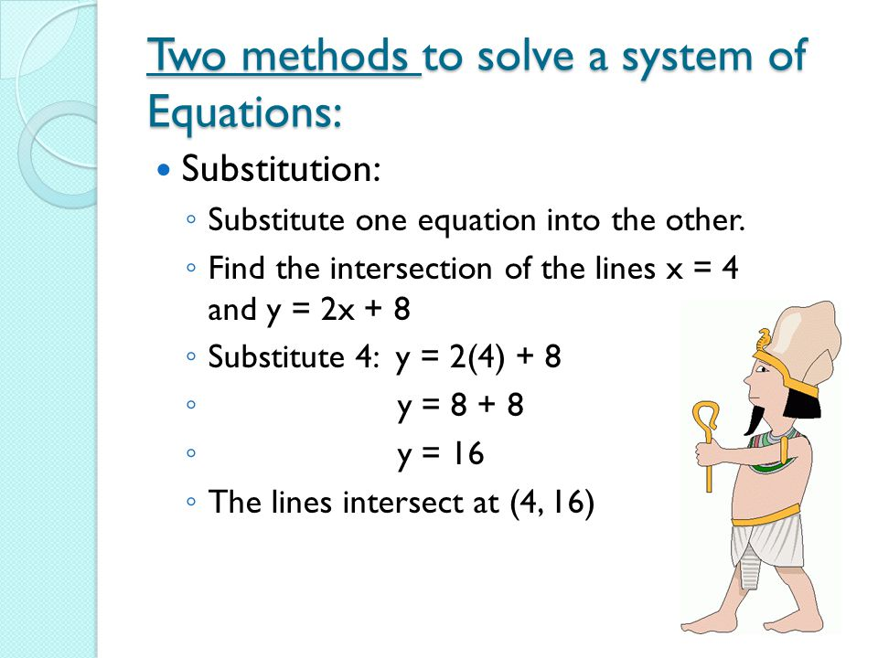 Two methods to solve a system of Equations: