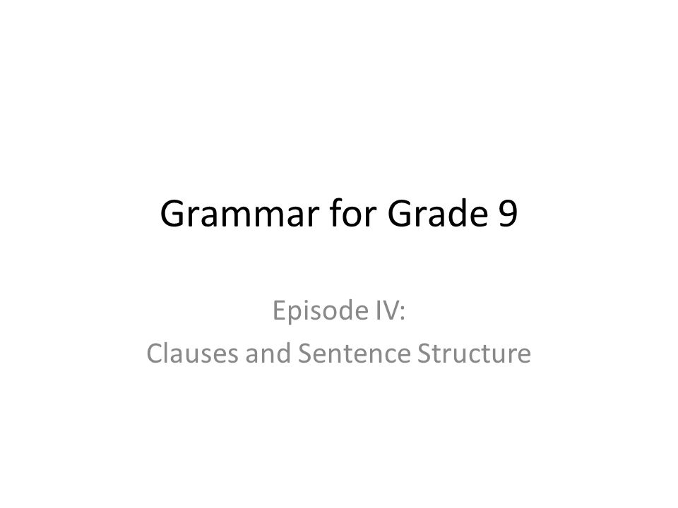 Episode IV: Clauses and Sentence Structure