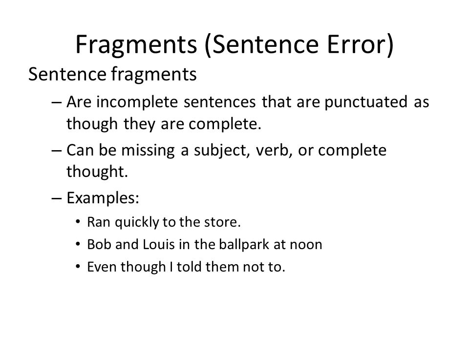 Fragments (Sentence Error)