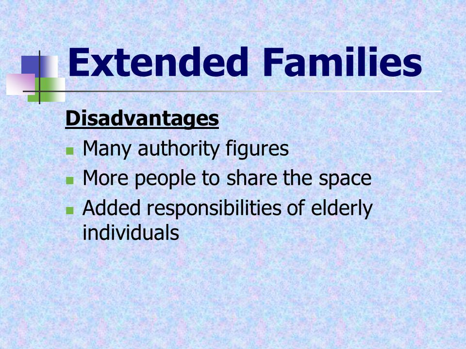 Advantage and disadvantages for nuclear family and extended family
